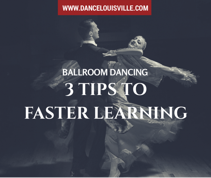 Faster Learning in Ballroom Dancing