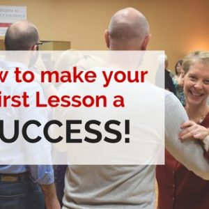 How to Make Your First Dance Lesson a Success!