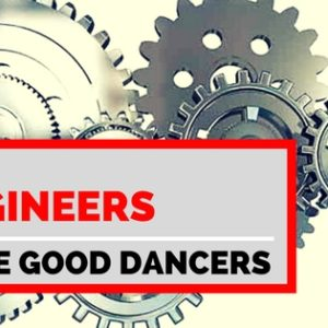 Why Engineers Make Good Dancers!