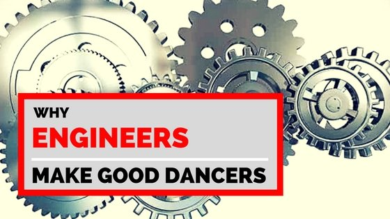 Why engineers make good dancers